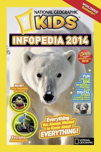 9781426314070: National Geographic Kids Infopedia 2014: Everything You Always Wanted to Know About Everything