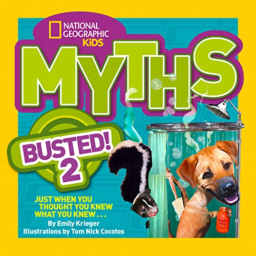 9781426314780: National Geographic Kids Myths Busted! 2: Just When You Thought You Knew What You Knew . . .