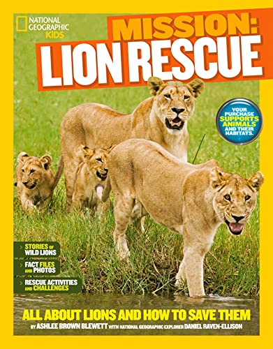 9781426314926: National Geographic Kids Mission: Lion Rescue: All About Lions and How to Save Them