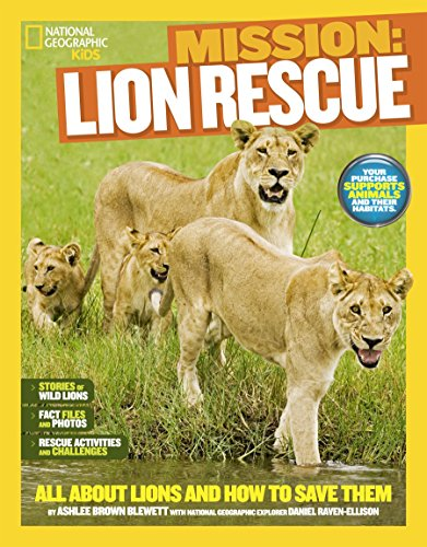 9781426314933: National Geographic Kids Mission: Lion Rescue: All About Lions and How to Save Them (Ng Kids Mission: Animal Rescue)