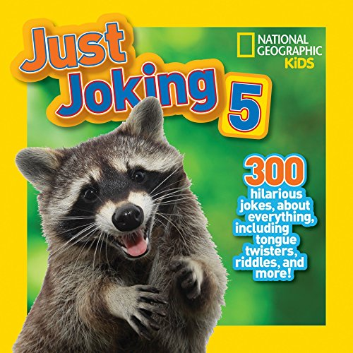 9781426315053: National Geographic Kids Just Joking 5: 300 Hilarious Jokes About Everything, Including Tongue Twisters, Riddles, and More!