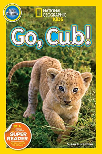 9781426315121: Go, Cub! (National Geographic Readers, Pre-Reader)