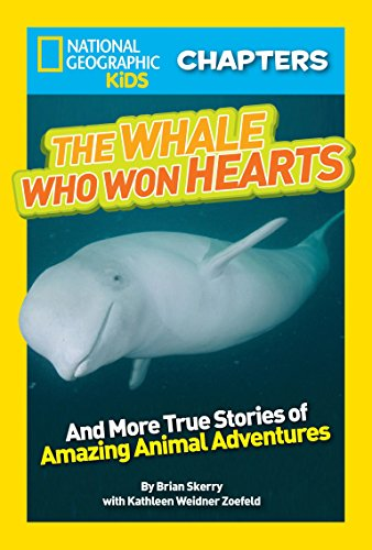 9781426315213: National Geographic Kids Chapters: The Whale Who Won Hearts: And More True Stories of Adventures with Animals (NGK Chapters)