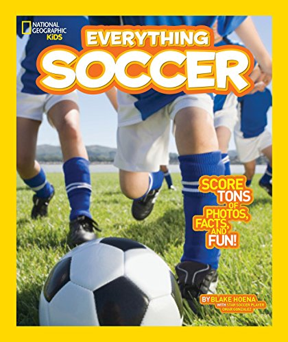 9781426317132: National Geographic Kids Everything Soccer: Score Tons of Photos, Facts, and Fun