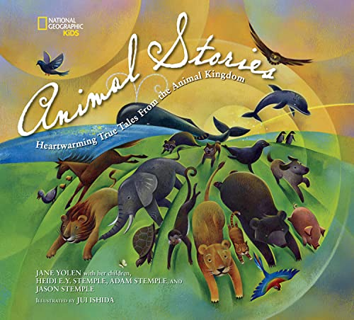 9781426317255: National Geographic Kids Animal Stories: Heartwarming True Tales from the Animal Kingdom (Stories & Poems)