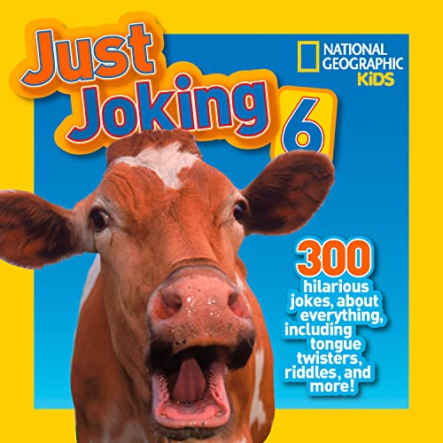9781426317354: National Geographic Kids Just Joking 6: 300 Hilarious Jokes, about Everything, including Tongue Twisters, Riddles, and More!