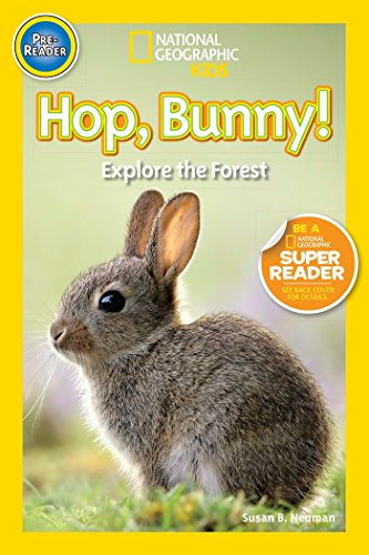 Hop, Bunny!: Explore the Forest (National Geographic Kids: Pre-Reader): Neuman, Susan B.