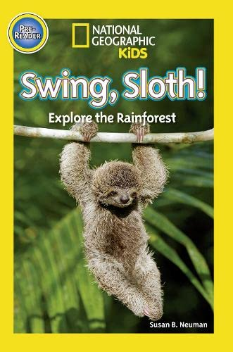 Swing Sloth (Pre-reader) (National Geographic Kids Readers (Pre-reader)): National Geographic Kids