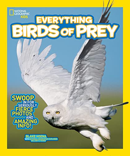9781426318894: National Geographic Kids Everything Birds of Prey: Swoop in for Seriously Fierce Photos and Amazing Info