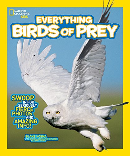 9781426318900: National Geographic Kids Everything Birds of Prey: Swoop in for Seriously Fierce Photos and Amazing Info