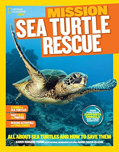 National Geographic Kids Mission: Sea Turtle Rescue: All about Sea Turtles and How to Save Them (Ng...