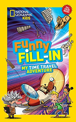 9781426318993: National Geographic Kids Funny Fill-in: My Time Travel Adventure (NG Kids Funny Fill In)