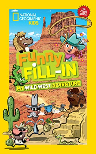 9781426319006: National Geographic Kids Funny Fill-in: My Wild West Adventure (NG Kids Funny Fill In)
