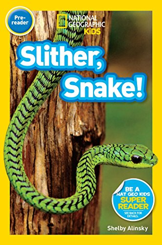 National Geographic Readers: Slither, Snake!: Alinsky, Shelby