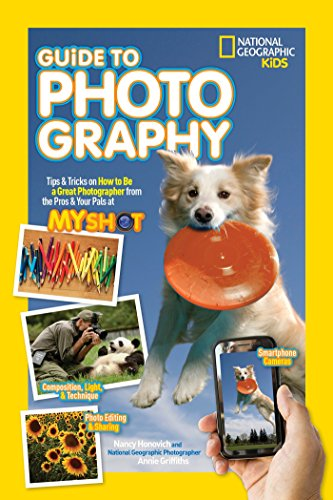 National Geographic Kids Guide To Photography (Hardcover): Nancy Honovich