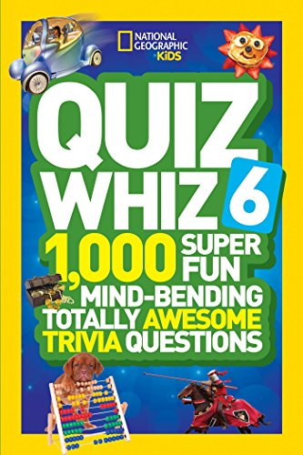 9781426320842: National Geographic Kids Quiz Whiz 6: 1,000 Super Fun Mind-Bending Totally Awesome Trivia Questions
