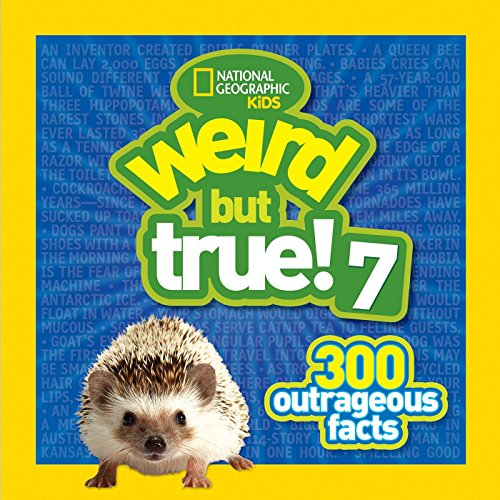Weird But True 7: 300 Outrageous Facts: National Geographic Kids