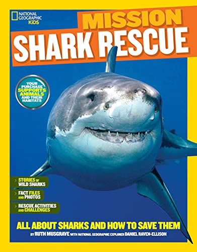 9781426320903: National Geographic Kids Mission: Shark Rescue: All About Sharks and How to Save Them (NG Kids Mission: Animal Rescue)