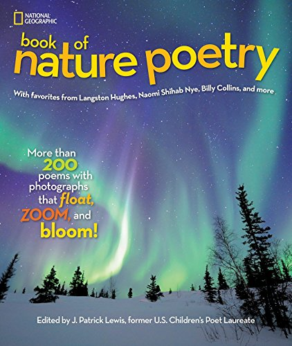 9781426320941: National Geographic Book of Nature Poetry: More than 200 Poems With Photographs That Float, Zoom, and Bloom!