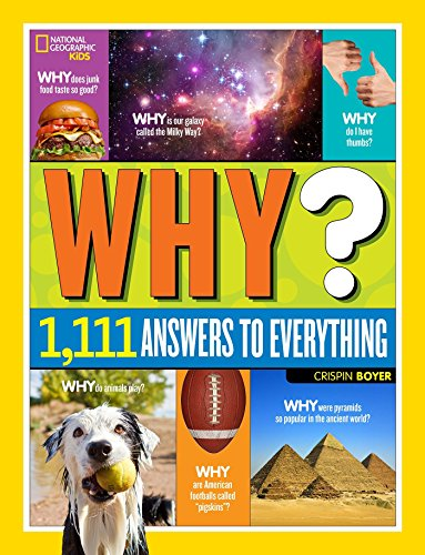 National Geographic Kids Why?: Over 1,111 Answers to Everything (Library Binding): Crispin Boyer