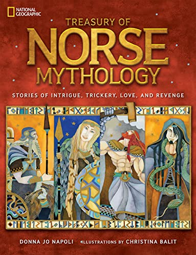 Treasury of Norse Mythology: Stories of Intrigue, Trickery, Love, and Revenge: Donna Jo Napoli