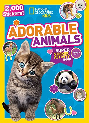 National Geographic Kids Adorable Animals Super Sticker Activity Book: 2,000 Stickers! (Ng Sticker ...