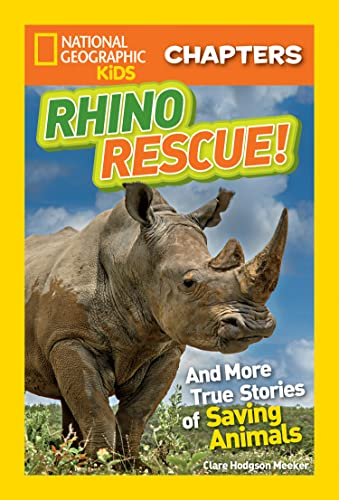 9781426323119: National Geographic Kids Chapters: Rhino Rescue: And More True Stories of Saving Animals (NGK Chapters)