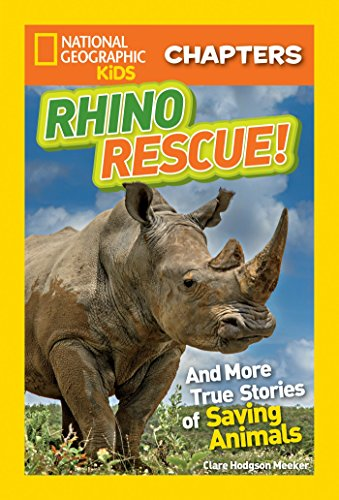 9781426323126: National Geographic Kids Chapters: Rhino Rescue: And More True Stories of Saving Animals (NGK Chapters)