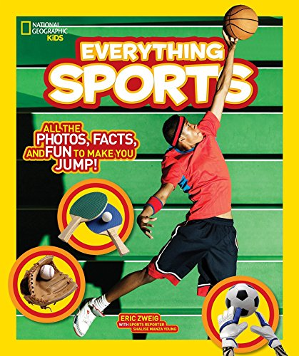 National Geographic Kids Everything Sports: All the Photos, Facts, and Fun to Make You Jump! (...