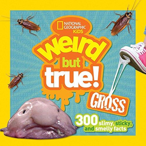 9781426323355: Weird But True! Gross: 300 Slimy, Sticky, and Smelly Facts (Weird But True )