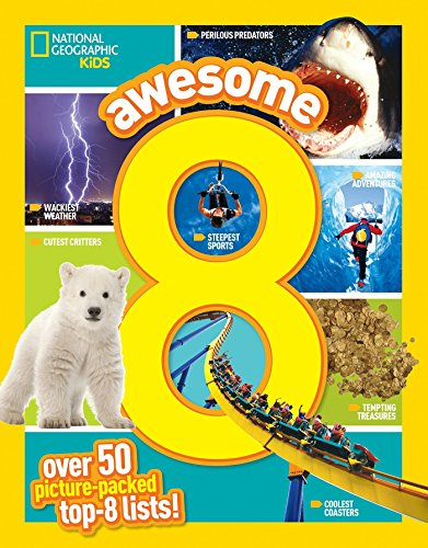 Awesome 8: 50 Picture-Packed Top 8 Lists! (Library Binding): National Geographic Kids