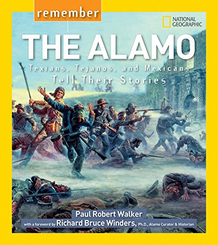 Remember the Alamo: Texians, Tejanos, and Mexicans Tell Their Stories: Walker, Paul Robert