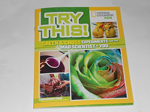 9781426323805: National Geographic Kids Try This! Green & Gross Experiments for the Mad Scientist in You