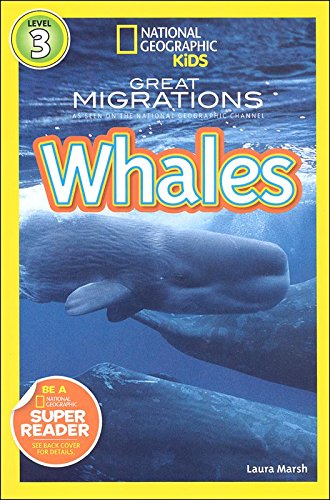 National Geographic Kids Great Migrations Whales (Reader Level 3): Laura Marsh
