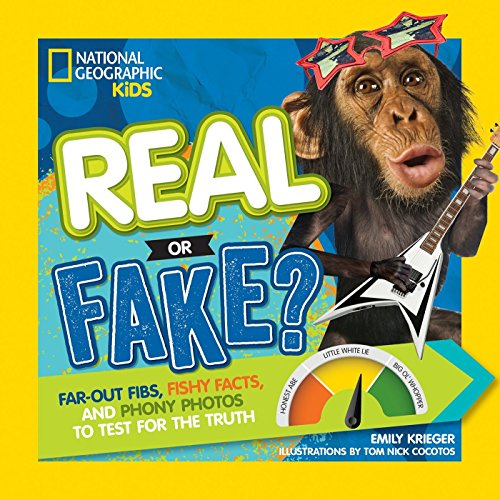 Real or Fake?: Far-Out Fibs, Fishy Facts,: Krieger, Emily