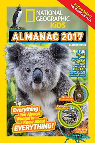9781426324192: National Geographic Kids Almanac 2017, Canadian Edition: Everything You Always Wanted to Know About Everything!