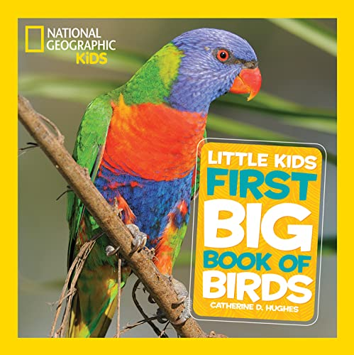National Geographic Little Kids First Big Book of Birds (National Geographic Little Kids First Big ...