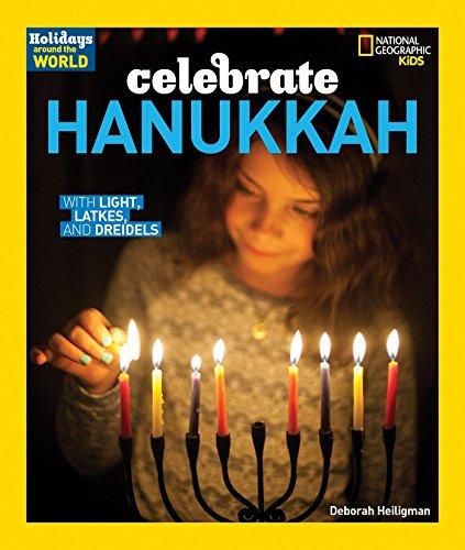 9781426324765: Holidays Around the World: Celebrate Hanukkah: With Light, Latkes, and Dreidels