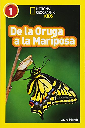 9781426324840: National Geographic Readers: De la Oruga a la Mariposa (Caterpillar to Butterfly) (Spanish Edition)