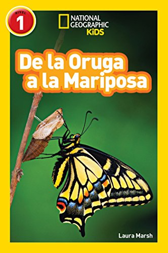 9781426324857: National Geographic Readers: De la Oruga a la Mariposa (Caterpillar to Butterfly) (Spanish Edition)