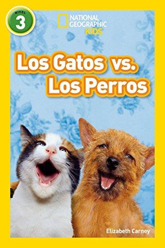9781426324963: SPA-GATOS VS LOS PERROS (National Geographic par Ninos, Nivel 3 / National Geographic Kids, Level 3)