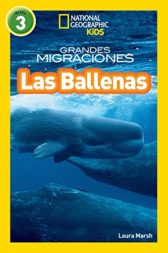 9781426324987: National Geographic Readers: Grandes Migraciones: Las Ballenas (Great Migrations: Whales) (Libros de National Geographic para ninos)