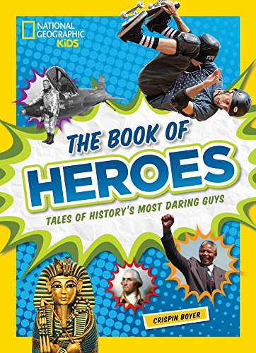 9781426325540: The Book of Heroes: Tales of History's Most Daring Guys