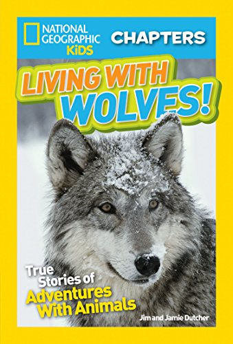 9781426325632: National Geographic Kids Chapters: Living With Wolves!: True Stories of Adventures With Animals (NGK Chapters)