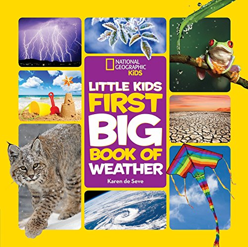 National Geographic Little Kids First Big Book of Weather (National Geographic Little Kids First ...