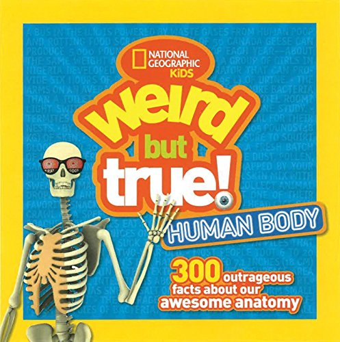 9781426327261: Weird But True! Human Body: 300 Outrageous Facts about Your Awesome Anatomy (Weird But True )
