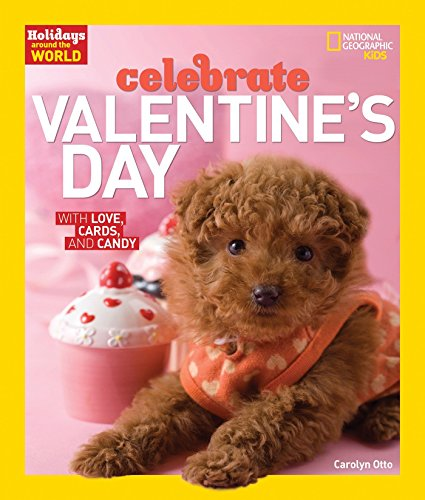 9781426327476: Holidays Around the World: Celebrate Valentine's Day: With Love, Cards, and Candy