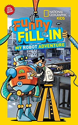 9781426327902: My Robot Adventure (National Geographic Kids Funny Fill-in)