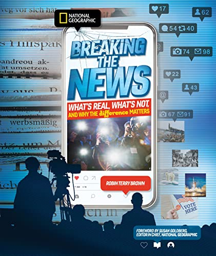 Book Cover: Breaking the News: What's Real, What's Not, and Why the Difference Matters
