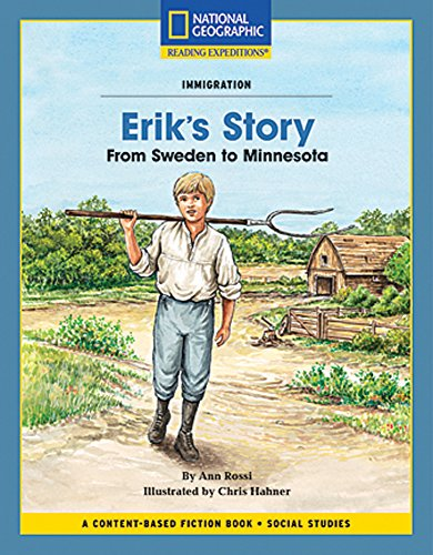 9781426350757: Content-Based Chapter Books Fiction (Social Studies: Immigration): Erik's Story: From Sweden to Minnesota (National Geographic Bookroom)